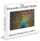 The Peacocks of Palos Verdes by Mary Jo Hazard (Hardback, 2012)