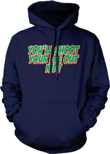 You/'ll Shoot Your Eye Out Kid Christmas Movie Quote Holiday Hoodie Pullover