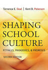Shaping School Culture: Pitfalls, Paradoxes, and Promises by Kent D. Peterson, Terrence E. Deal (Paperback, 2009)