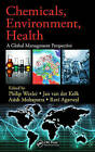 Chemicals, Environment, Health: A Global Management Perspective by Taylor & Francis Inc (Hardback, 2011)