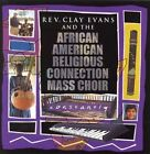Constantly by Rev. Clay Evans & the AARC Mass Choir (CD, Jan-2006, Meek Records)