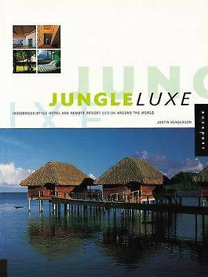Jungle Luxe : Indigenous-Style Hotel and Remote Resort Design Around t-ExLibrary