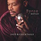 Jazz & Cocktails * by Byron Motley (CD, Nov-2004, Cocoa Blu Records)