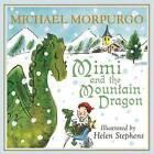 Mimi and the Mountain Dragon by Michael Morpurgo (Hardback, 2014)
