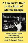 A Chemist's Role in the Birth of Atomic Energy by Promethium Press (Paperback / softback, 2012)