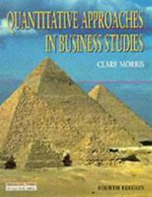 Quantitative Approaches in Business Studies by Morris, Clare