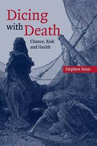 Dicing with Death: Chance, Risk and Health by Stephen Senn (English) Paperback B