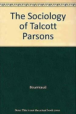 The Sociology of Talcott Parsons Paperback Francis Bourricaud