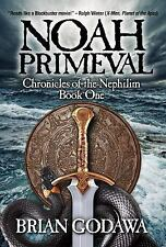 Chronicles of the Nephilim: Noah Primeval 1 by Brian Godawa (2011, Paperback)