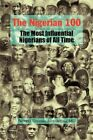 The Nigerian 100 9781436311274 by Prosper Ufuom Ahworegba Hardcover