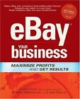 EBay Your Business : Maximize Profits and Get Results by Michael Bellomo, Joel Elad and Janelle Elms (2004, Paperback)