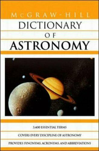 McGraw-Hill Dictionary of Astronomy,McGraw-Hill