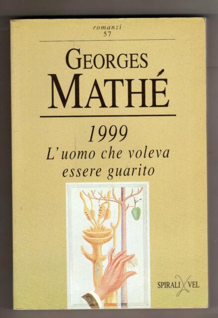 1999 l'uomo che voleva essere guarito - georges mathe'- e48 -
