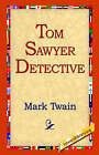 Tom Sawyer, Detective by Mark Twain (Hardback, 2006)