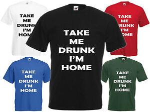 Take-Me-Drunk-I-am-Home-Comedie-T-SHIRT-FUNNY-TEE-PUB-Blague-Top-Cadeau-Cool-Cadeau