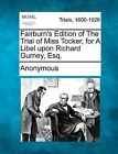 Fairburn's Edition of the Trial of Miss Tocker, for a Libel Upon Richard Gurney, Esq. by Anonymous (Paperback / softback, 2012)