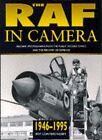 The RAF in Camera: Archive Photographs from the Public Record Office and the Ministry of Defence: v. 3: 1946-95 by Roy Conyers Nesbit (Hardback, 1996)