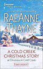 A Cold Creek Christmas Story & Christmas in Cold Creek by Thayne, RaeAnne, Good
