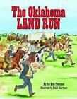 The Oklahoma Land Run by Una Belle Townsend (Hardback, 2008)