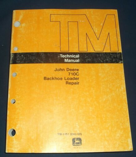 JOHN DEERE 710C BACKHOE LOADER TECHNICAL SERVICE SHOP REPAIR MANUAL BOOK TM1451
