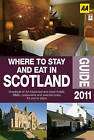 Where to Stay and Eat in Scotland by AA Publishing (Paperback, 2011)