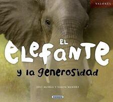 El elefante y la generosidad (Valores) (Spanish Edition)