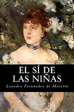 El Sí de Las Niñas by Leandro Fernández de Moratín (2016, Paperback)