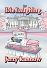 Die Laughing 9781453599075 by Jerry Rannow Book
