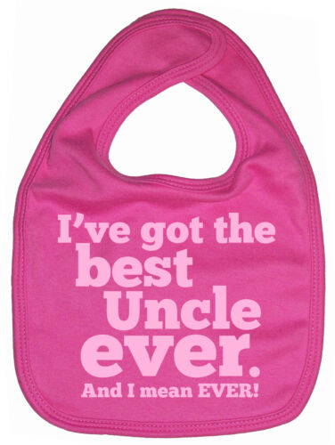 "Uncle Baby Bib /""i/'ve got the best Uncle ever and I mean ever/"" Niece Nephew Gift"