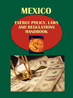 Mexico Energy Policy, Laws and Regulations Handbook Volume 1 Electricity Generation, Development and Regulations by International Business Publications, USA (Paperback / softback, 2010)