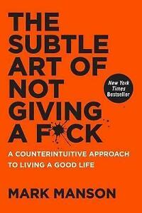 The-Subtle-Art-of-Not-Giving-a-Fck-A-Counterintuitive-Approach-to-Living-a-Good