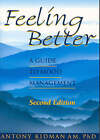 Feeling Better: A Guide to Mood Management by Anthony D. Kidman (Paperback, 2006)