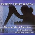 Music of the Three Americas * by Patrice Fisher (CD, 2007, Broken Records)