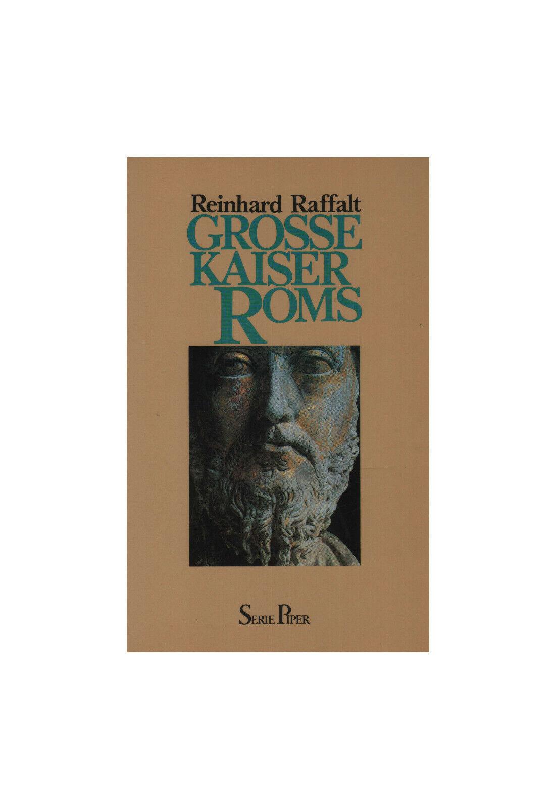 Reinhard Raffalt: Grosse Kaiser Roms