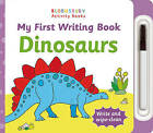 My First Writing Book Dinosaurs by Bloomsbury Publishing PLC (Board book, 2016)