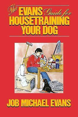 Evans Guide for Housetraining Your Dog by Evans, Job Michael -ExLibrary