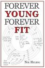 Forever Young Forever Fit by Nik Helbig (Paperback / softback, 2013)