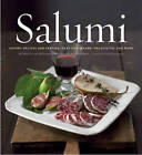 Salumi: Savoury Recipes and Serving Ideas for Salame, Proscuitto, and More by John Piccetti, Joyce Goldstein (Hardback, 2009)