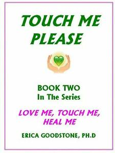 Touch Me  Please by Goodstone New 9780982430453 Fast