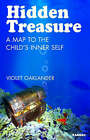 Hidden Treasure: A Map to the Child's Inner Self by Violet Oaklander (Paperback, 2006)