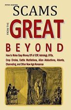 Scams from the Great Beyond : How to Make Easy Money off of ESP, Astrology,...