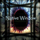 Native Window by Native Window (Vinyl, Jun-2009, Star City Records)