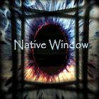 Native Window by Native Window (Vinyl, Jun-2009, Star City Records)