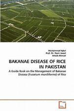 Bakanae Disease of Rice in Pakistan by Muhammad Iqbal, Arbab Ahmad and Prof....