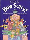 How Scary!: Who Scares Who from 1 to 10 by Bernard Lodge (Paperback, 2003)
