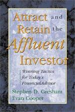 Stephen D. Gresham, Evan Cooper~ATTRACT AND RETAIN THE AFFLUENT INVESTOR~SIGNED