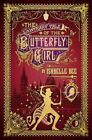 The Contrary Tale of the Butterfly Girl by Ishbelle Bee (Paperback, 2015)