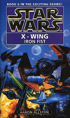 Star Wars: X-wing Book 6: The Iron Fist, Allston, Aaron   Paperback Book   Good