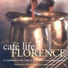 Cafe Life Florence: A Guidebook to the Cafes & Bars of the Renaissance Treasure by Joe Wolff (Paperback / softback, 2005)