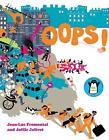 Oops! von Jean-Luc Fromental (2010, Gebundene Ausgabe)